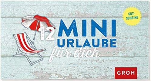 Gutscheinbuch 12 Mini-Urlaube für Dich